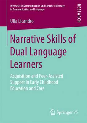 Narrative Skills of Dual Language Learners: Acquisition and Peer-Assisted Support in Early Childhood Education and Care - Diversitat in Kommunikation und Sprache / Diversity in Communication and Language (Paperback)