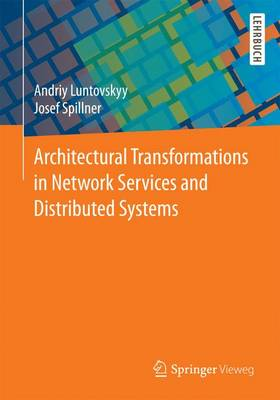 Architectural Transformations in Network Services and Distributed Systems (Paperback)