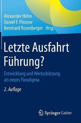 Letzte Ausfahrt F�hrung?: Entwicklung Und Wertsch�tzung ALS Neues Paradigma (Hardback)