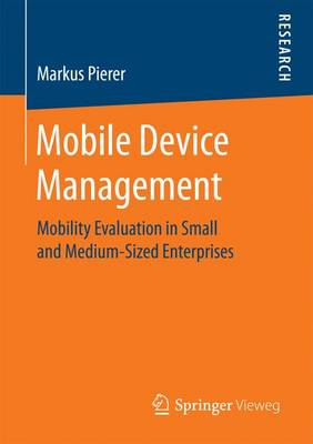 Mobile Device Management: Mobility Evaluation in Small and Medium-Sized Enterprises (Paperback)