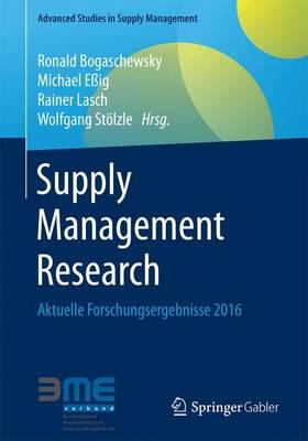 Supply Management Research: Aktuelle Forschungsergebnisse 2016 - Advanced Studies in Supply Management (Paperback)