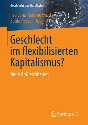 Geschlecht Im Flexibilisierten Kapitalismus?: Neue Ungleichheiten - Geschlecht Und Gesellschaft 58 (Paperback)