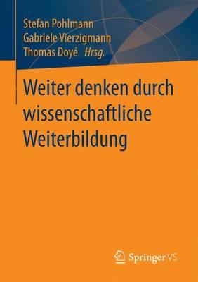 Weiter Denken Durch Wissenschaftliche Weiterbildung (Paperback)