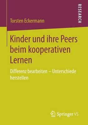 Kinder Und Ihre Peers Beim Kooperativen Lernen: Differenz Bearbeiten Unterschiede Herstellen (Paperback)