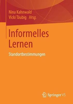 Informelles Lernen: Standortbestimmungen (Paperback)
