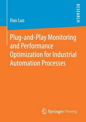Plug-and-Play Monitoring and Performance Optimization for Industrial Automation Processes (Paperback)