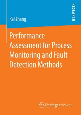 Performance Assessment for Process Monitoring and Fault Detection Methods (Paperback)