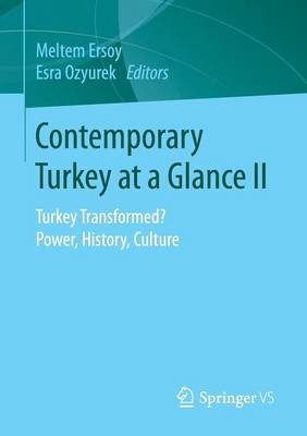 Contemporary Turkey at a Glance II: Turkey Transformed? Power, History, Culture (Paperback)