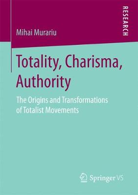Totality, Charisma, Authority: The Origins and Transformations of Totalist Movements (Paperback)