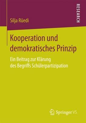Kooperation Und Demokratisches Prinzip: Ein Beitrag Zur Kl rung Des Begriffs Sch lerpartizipation (Paperback)