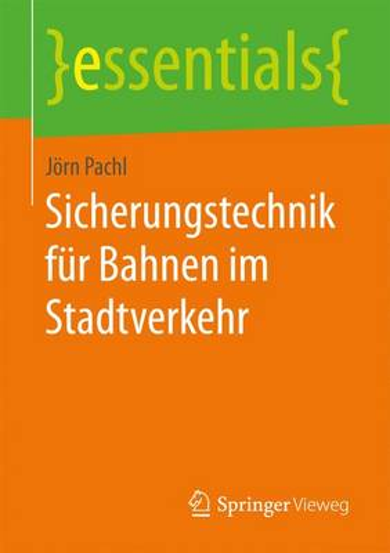 Sicherungstechnik F�r Bahnen Im Stadtverkehr - Essentials (Paperback)