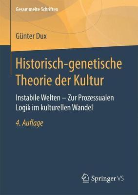 Historisch-Genetische Theorie Der Kultur: Instabile Welten - Zur Prozessualen Logik Im Kulturellen Wandel - Gesammelte Schriften 2 (Hardback)
