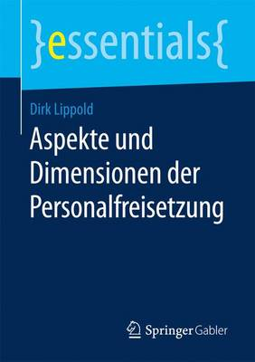 Aspekte Und Dimensionen Der Personalfreisetzung - Essentials (Paperback)