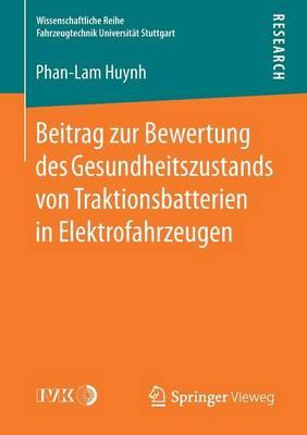 Beitrag Zur Bewertung Des Gesundheitszustands Von Traktionsbatterien in Elektrofahrzeugen - Wissenschaftliche Reihe Fahrzeugtechnik Universitat Stuttgar (Paperback)