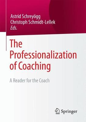 The Professionalization of Coaching: A Reader for the Coach (Paperback)