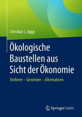 kologische Baustellen Aus Sicht Der konomie: Verlierer - Gewinner - Alternativen (Paperback)