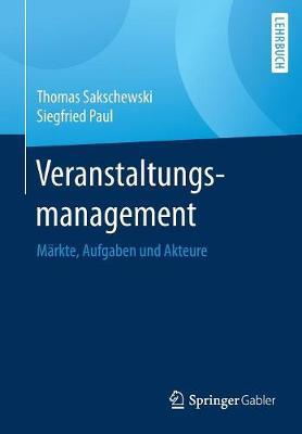 Veranstaltungsmanagement: M�rkte, Aufgaben Und Akteure (Paperback)