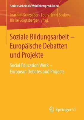 Soziale Bildungsarbeit - Europ�ische Debatten Und Projekte: Social Education Work - European Debates and Projects - Soziale Arbeit ALS Wohlfahrtsproduktion 14 (Paperback)