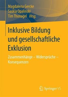 Inklusive Bildung Und Gesellschaftliche Exklusion: Zusammenh�nge - Widerspr�che - Konsequenzen (Paperback)