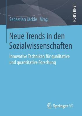 Neue Trends in Den Sozialwissenschaften: Innovative Techniken F�r Qualitative Und Quantitative Forschung (Paperback)