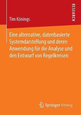 Eine Alternative, Datenbasierte Systemdarstellung Und Deren Anwendung F r Die Analyse Und Den Entwurf Von Regelkreisen (Paperback)