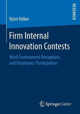 Firm Internal Innovation Contests: Work Environment Perceptions and Employees' Participation (Paperback)