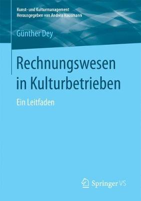 Rechnungswesen in Kulturbetrieben: Ein Leitfaden - Kunst- Und Kulturmanagement (Paperback)