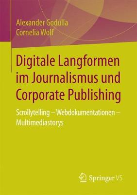 Digitale Langformen Im Journalismus Und Corporate Publishing: Scrollytelling - Webdokumentationen - Multimediastorys (Paperback)