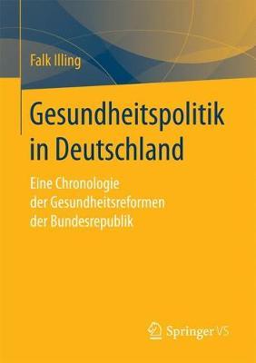Gesundheitspolitik in Deutschland: Eine Chronologie Der Gesundheitsreformen Der Bundesrepublik (Paperback)