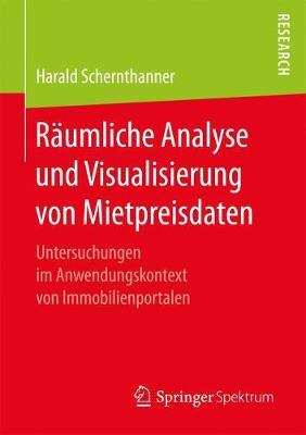 R�umliche Analyse Und Visualisierung Von Mietpreisdaten: Untersuchungen Im Anwendungskontext Von Immobilienportalen (Paperback)
