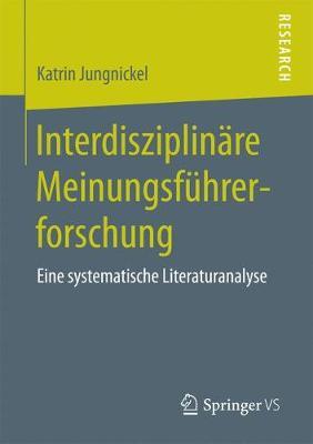 Interdisziplin re Meinungsf hrerforschung: Eine Systematische Literaturanalyse (Paperback)