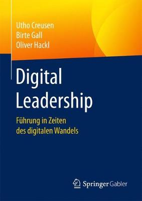 Digital Leadership: Fuhrung in Zeiten Des Digitalen Wandels (Hardback)