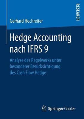 Hedge Accounting Nach Ifrs 9: Analyse Des Regelwerks Unter Besonderer Ber�cksichtigung Des Cash Flow Hedge (Paperback)