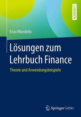 L�sungen Zum Lehrbuch Finance: Theorie Und Anwendungsbeispiele (Paperback)