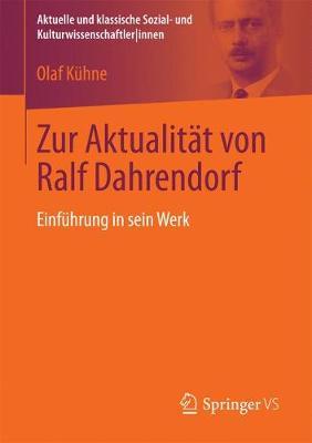 Zur Aktualit t Von Ralf Dahrendorf: Einf hrung in Sein Werk - Aktuelle Und Klassische Sozial- Und Kulturwissenschaftler In (Paperback)
