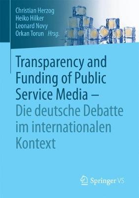 Transparency and Funding of Public Service Media - Die Deutsche Debatte Im Internationalen Kontext (Paperback)
