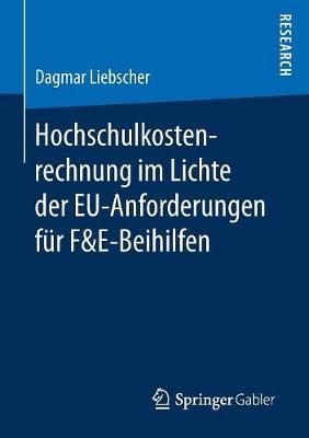 Hochschulkostenrechnung Im Lichte Der Eu-Anforderungen F�r F&e-Beihilfen (Paperback)