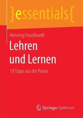 Lehren Und Lernen: 10 Tipps Aus Der Praxis - Essentials (Paperback)