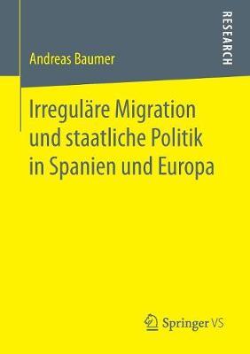 Irregul re Migration Und Staatliche Politik in Spanien Und Europa (Paperback)