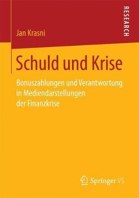 Schuld Und Krise: Bonuszahlungen Und Verantwortung in Mediendarstellungen Der Finanzkrise (Paperback)