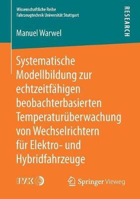 Systematische Modellbildung Zur Echtzeitf�higen Beobachterbasierten Temperatur�berwachung Von Wechselrichtern F�r Elektro- Und Hybridfahrzeuge - Wissenschaftliche Reihe Fahrzeugtechnik Universitat Stuttgar (Paperback)