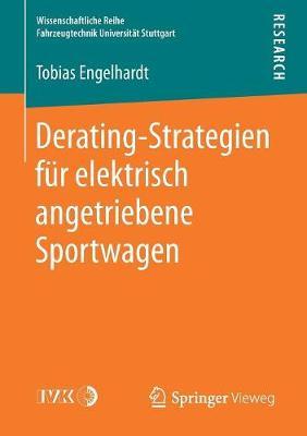 Derating-Strategien F�r Elektrisch Angetriebene Sportwagen - Wissenschaftliche Reihe Fahrzeugtechnik Universitat Stuttgar (Paperback)