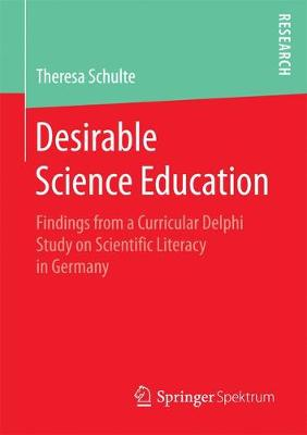 Desirable Science Education: Findings from a Curricular Delphi Study on Scientific Literacy in Germany (Paperback)