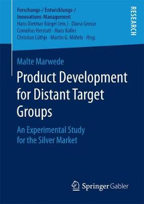 Product Development for Distant Target Groups: An Experimental Study for the Silver Market - Forschungs-/Entwicklungs-/Innovations-Management (Paperback)
