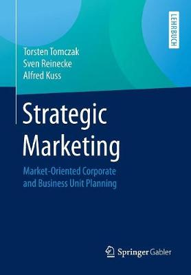 Strategic Marketing 2018: Market-Oriented Corporate and Business Unit Planning (Paperback)