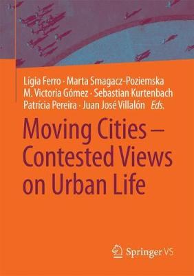 Moving Cities - Contested Views on Urban Life (Paperback)