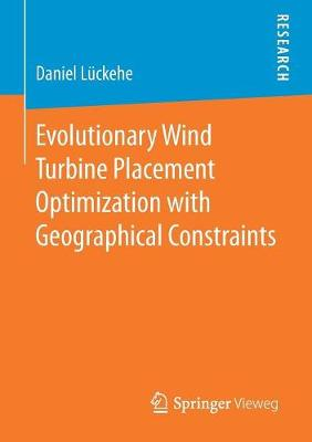 Evolutionary Wind Turbine Placement Optimization with Geographical Constraints (Paperback)