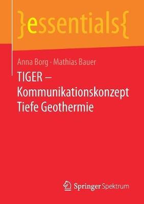 Tiger - Kommunikationskonzept Tiefe Geothermie - Essentials (Paperback)