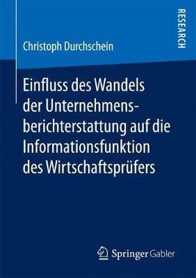 Einfluss Des Wandels Der Unternehmensberichterstattung Auf Die Informationsfunktion Des Wirtschaftspr fers (Paperback)