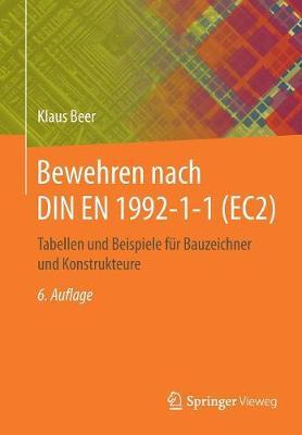 Bewehren Nach Din En 1992-1-1 (Ec2): Tabellen Und Beispiele F r Bauzeichner Und Konstrukteure (Paperback)